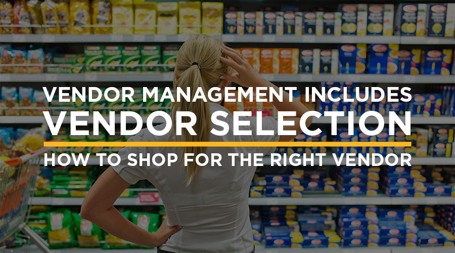 092018-how-to-shop-for-the-right-vendor-900x500