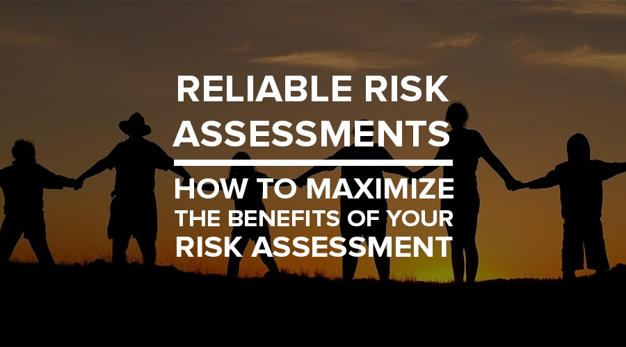 reliable risk assessments