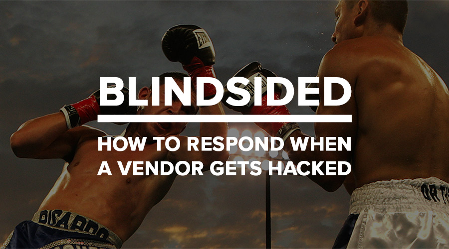how to respond when a vendor gets hacked